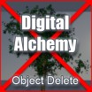 Digital Alchemy Object Deleter